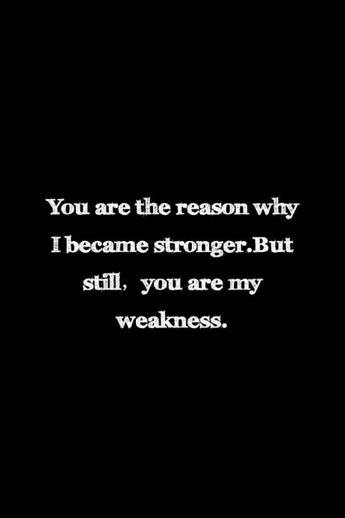 my weakness