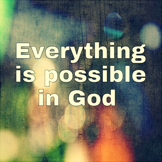 Everything is Possible in God