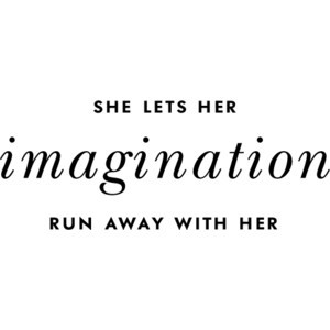 she lets here imagnation runaway with her