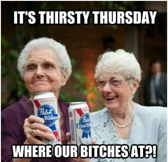 It's Thirsty Thursday