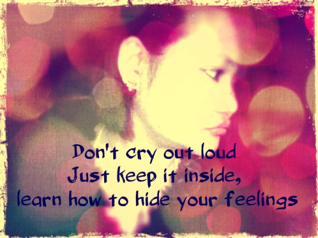 don't cry it loud