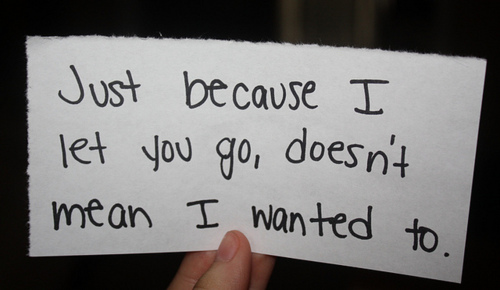 Juist-Because-I-Let-You-Go-Doesnt-Mean-I-Wanted-To-Love-quote-pictures