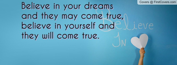 believe in yourr dreams